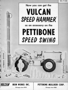 Vulcan was eager to market the DGH hammers as broadly as possible. Below are two joint venture products with the Pettibone Speed Swing.