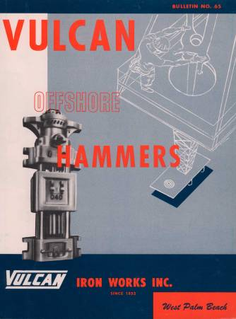 Vulcan's first offshore catalogue, Bulletin 65, with the 040 (probably Ingram's) and the out-of-place drilling operation. The smaller hammers found themselves driving drilling casing from time to time, but the 040 was pretty much for jacket piles.