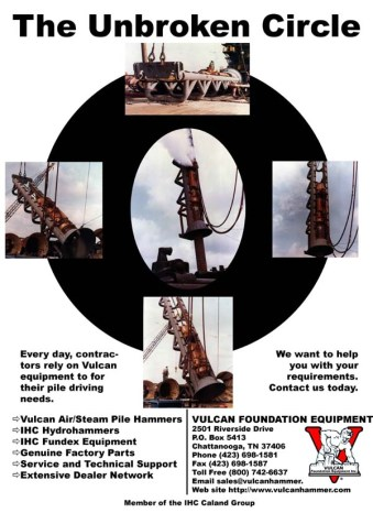 "Evoking the hymn ""Will the Circle be Unbroken"" Vulcan Foundation Equipment, the IHC subsidiary that owned the product line assets through most of the ""oughties,"" used photos of the 3100 being picked up and driving piles for an ad."